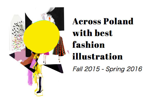 ポーランドのファッションイラスト展、 Across Poland with best fashion illustration Fall 2015 – Spring 2016